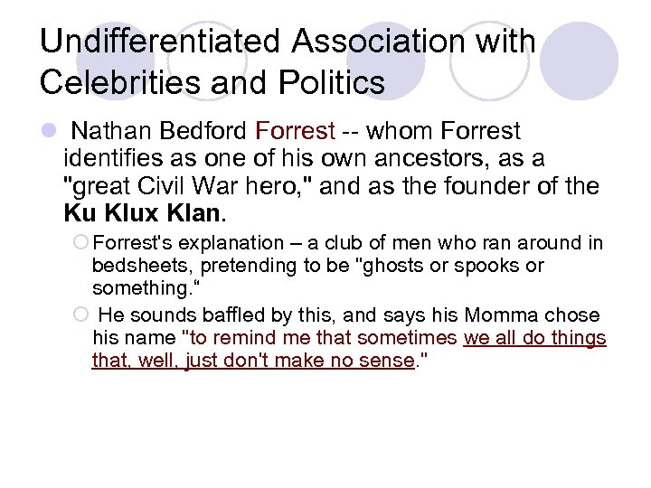Undifferentiated Association with Celebrities and Politics l Nathan Bedford Forrest -- whom Forrest identifies