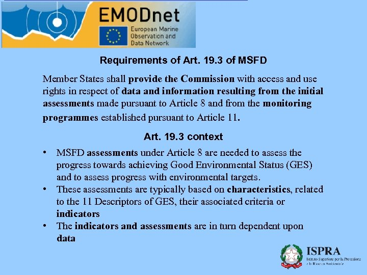 Requirements of Art. 19. 3 of MSFD Member States shall provide the Commission with
