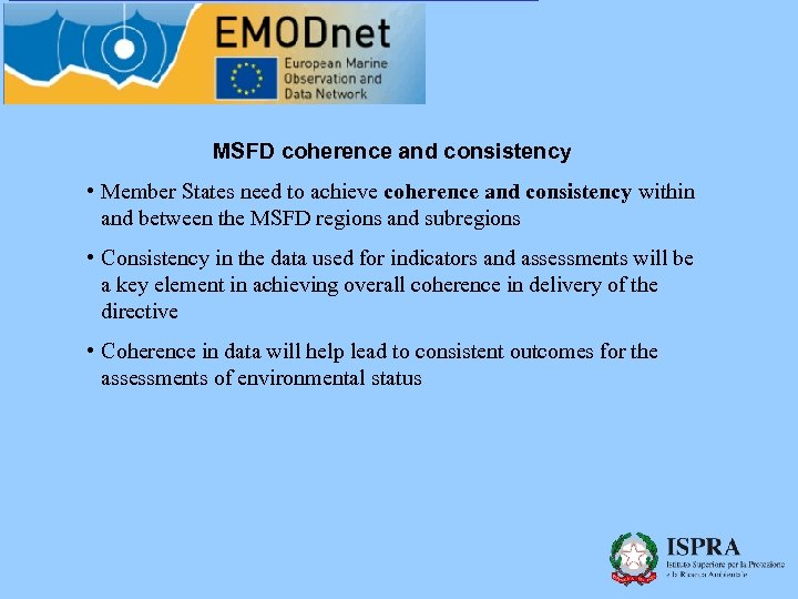 MSFD coherence and consistency • Member States need to achieve coherence and consistency within
