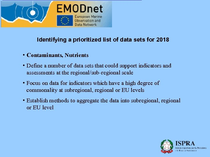 Identifying a prioritized list of data sets for 2018 • Contaminants, Nutrients • Define