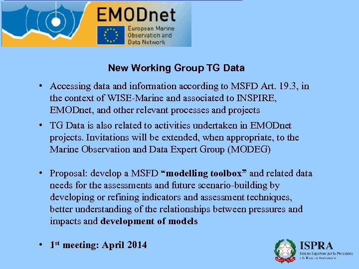 New Working Group TG Data • Accessing data and information according to MSFD Art.
