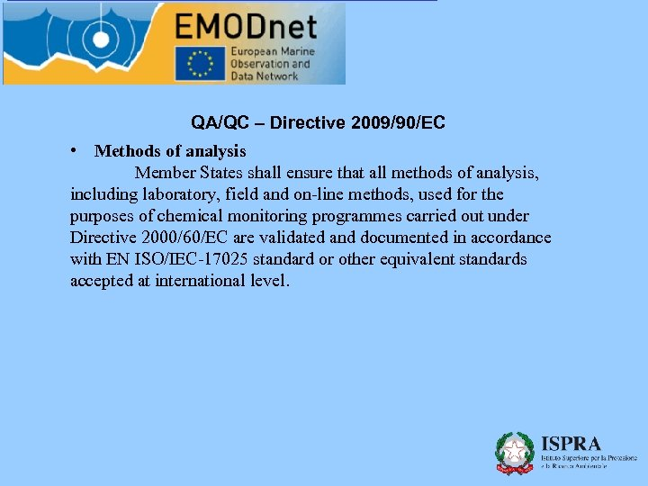 QA/QC – Directive 2009/90/EC • Methods of analysis Member States shall ensure that all