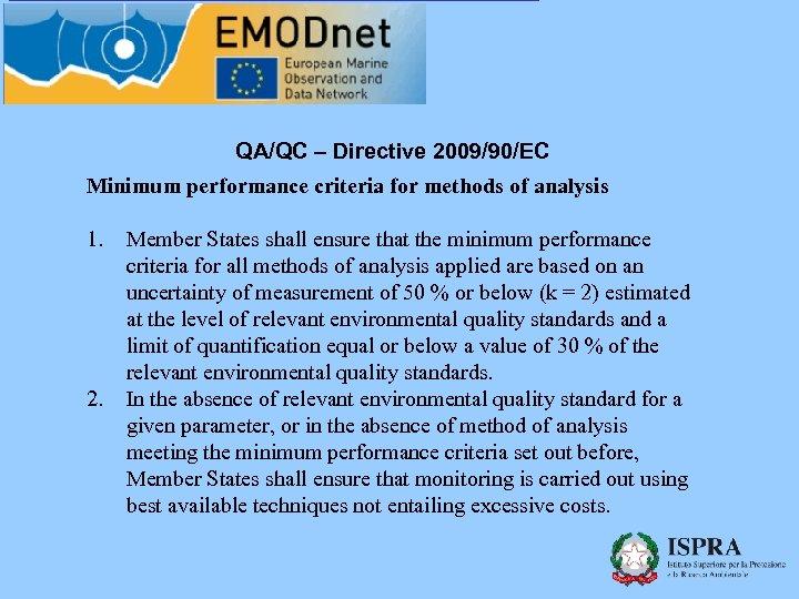 QA/QC – Directive 2009/90/EC Minimum performance criteria for methods of analysis 1. 2. Member