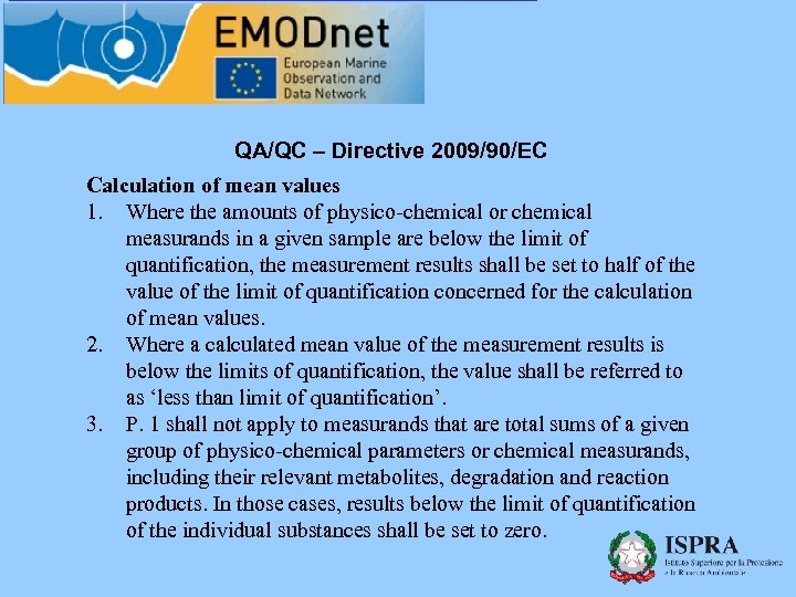 QA/QC – Directive 2009/90/EC Calculation of mean values 1. Where the amounts of physico-chemical