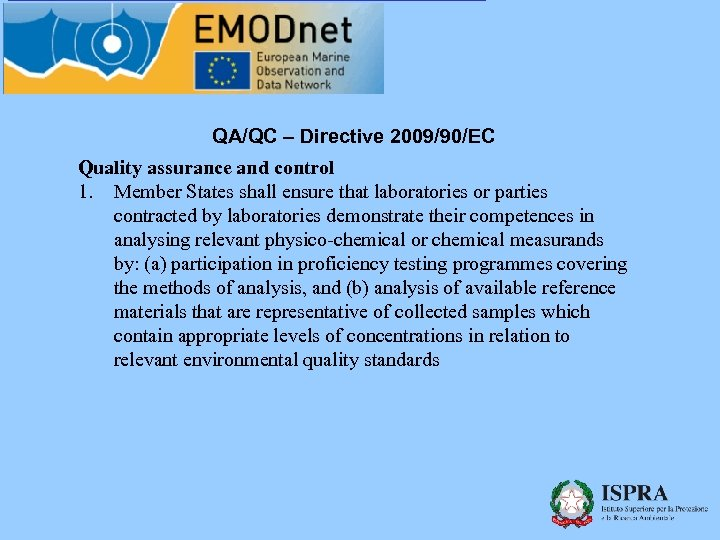 QA/QC – Directive 2009/90/EC Quality assurance and control 1. Member States shall ensure that