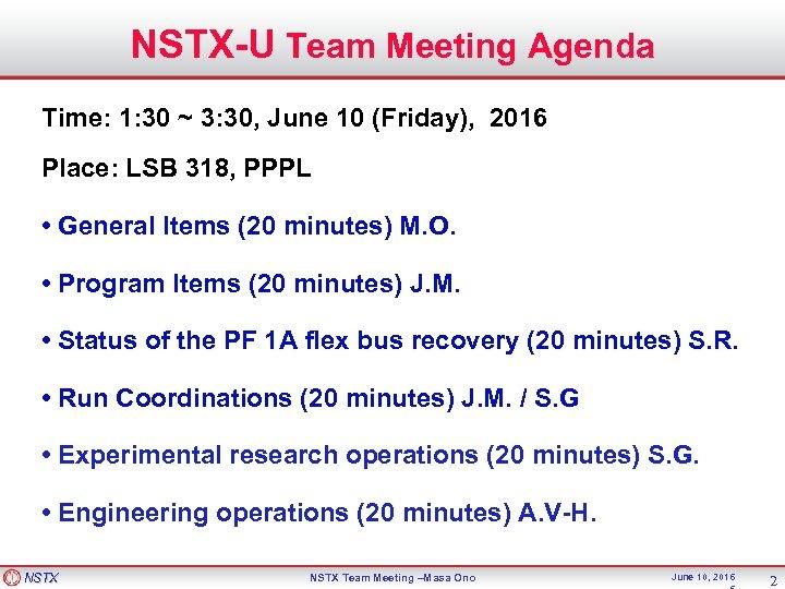 NSTX-U Team Meeting Agenda Time: 1: 30 ~ 3: 30, June 10 (Friday), 2016