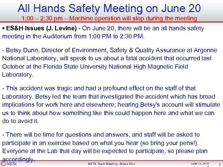 All Hands Safety Meeting on June 20 1: 00 – 2: 30 pm –