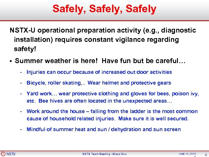 Safely, Safely NSTX-U operational preparation activity (e. g. , diagnostic installation) requires constant vigilance