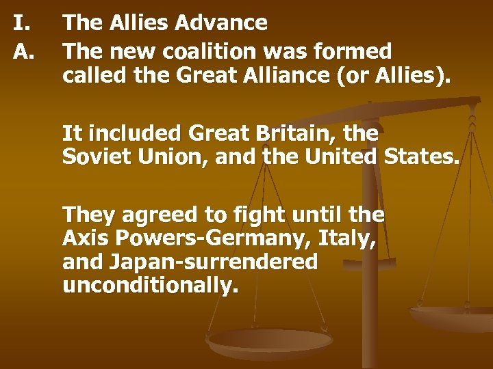 I. A. The Allies Advance The new coalition was formed called the Great Alliance