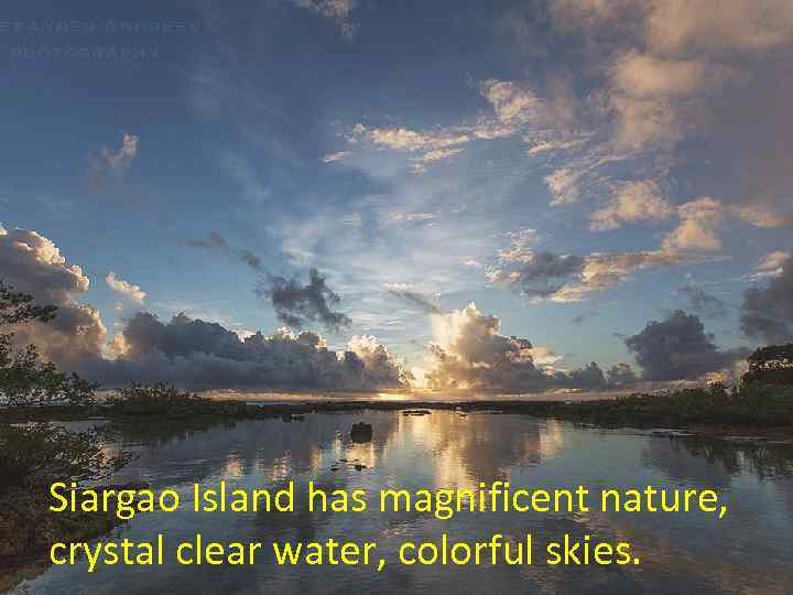 Siargao Island has magnificent nature, crystal clear water, colorful skies.