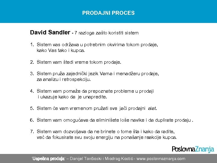 PRODAJNI PROCES David Sandler - 7 razloga zašto koristiti sistem 1. Sistem vas održava