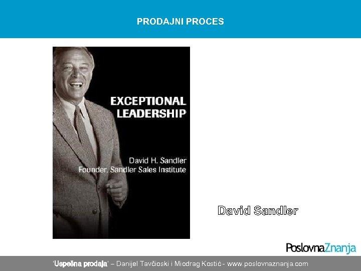 PRODAJNI PROCES David Sandler 'Uspešna prodaja' – Danijel Tavčioski i Miodrag Kostić - www.