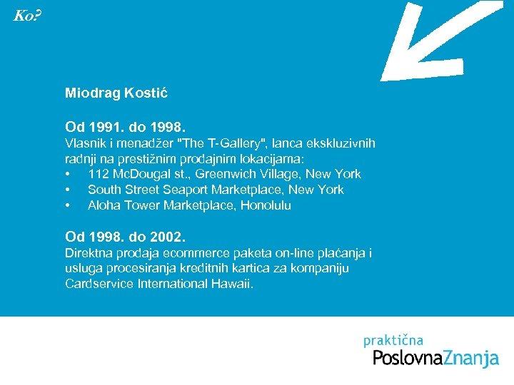 Ko? Miodrag Kostić Od 1991. do 1998. Vlasnik i menadžer