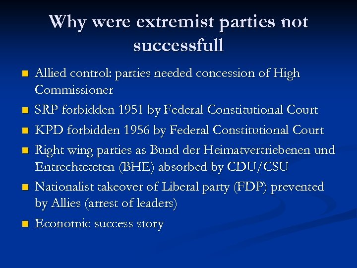 Why were extremist parties not successfull n n n Allied control: parties needed concession