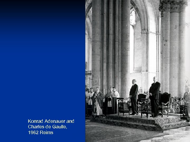 Konrad Adenauer and Charles de Gaulle, 1962 Reims