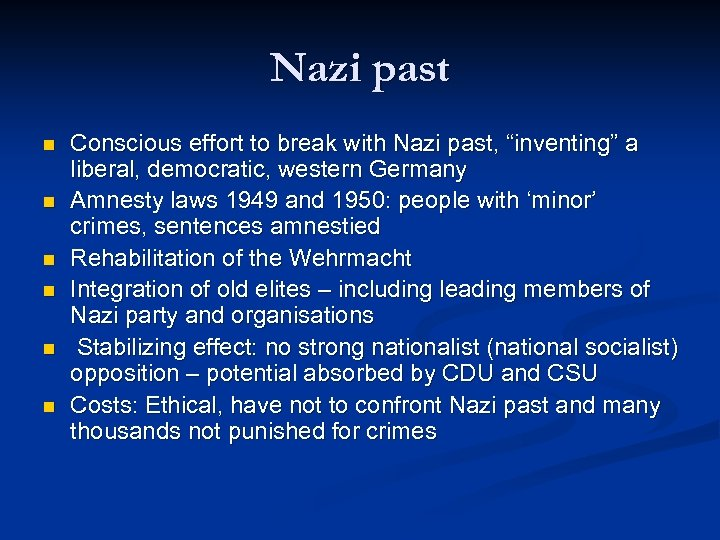 "Nazi past n n n Conscious effort to break with Nazi past, ""inventing"" a"