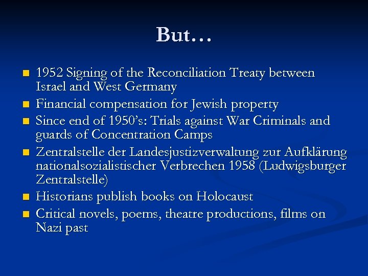 But… n n n 1952 Signing of the Reconciliation Treaty between Israel and West