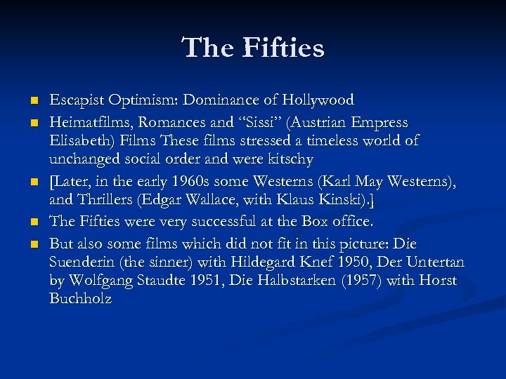 "The Fifties n n n Escapist Optimism: Dominance of Hollywood Heimatfilms, Romances and ""Sissi"""