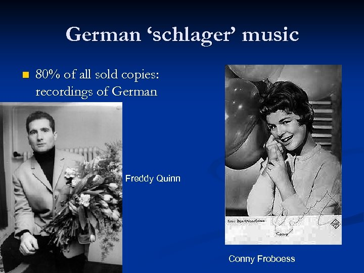 German 'schlager' music n 80% of all sold copies: recordings of German 'schlager' Freddy