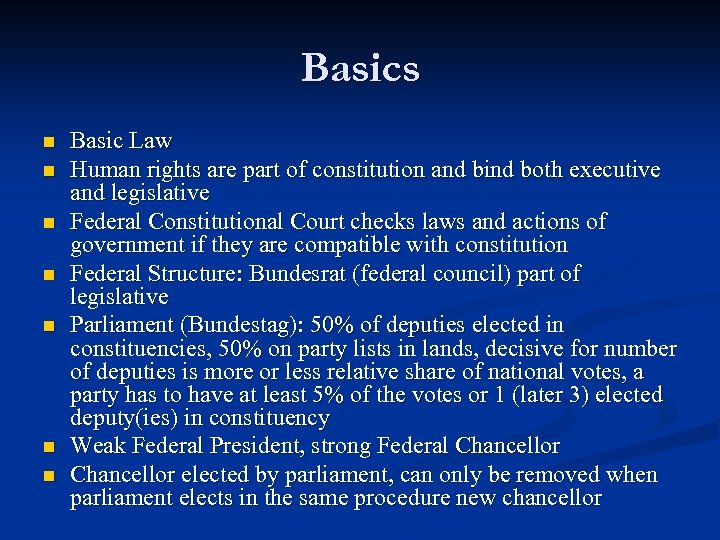 Basics n n n n Basic Law Human rights are part of constitution and