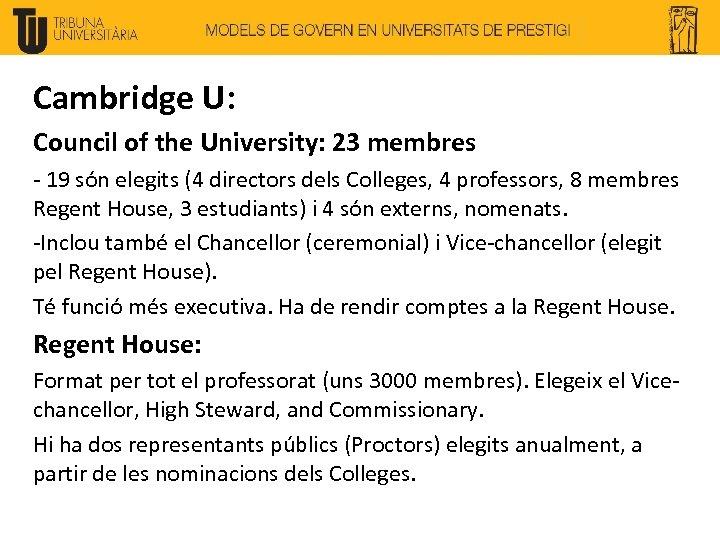 Cambridge U: Council of the University: 23 membres - 19 són elegits (4 directors