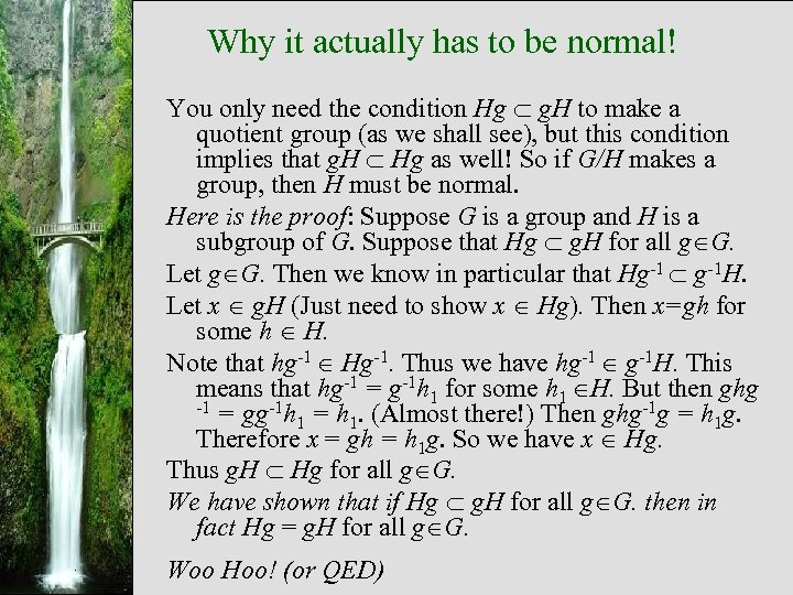 Why it actually has to be normal! You only need the condition Hg g.