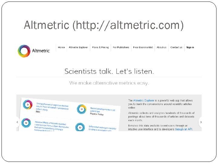 Altmetric (http: //altmetric. com)