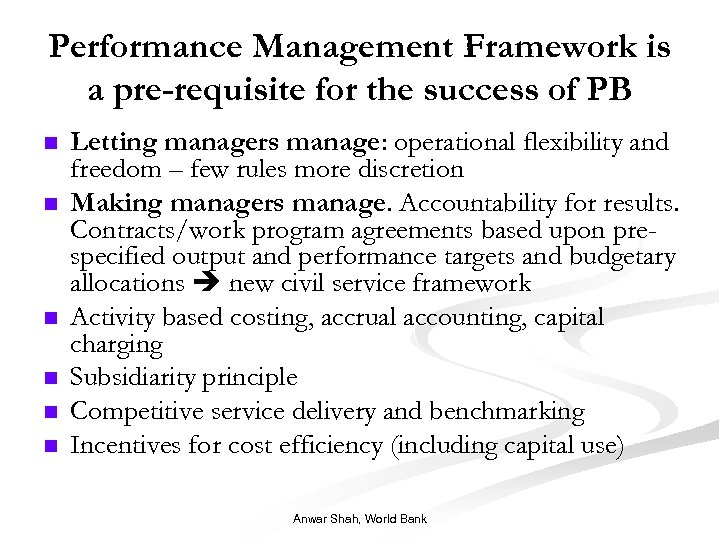 Performance Management Framework is a pre-requisite for the success of PB n n n