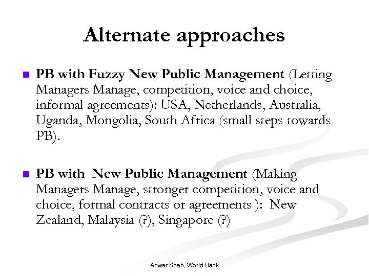 Alternate approaches n PB with Fuzzy New Public Management (Letting Managers Manage, competition, voice