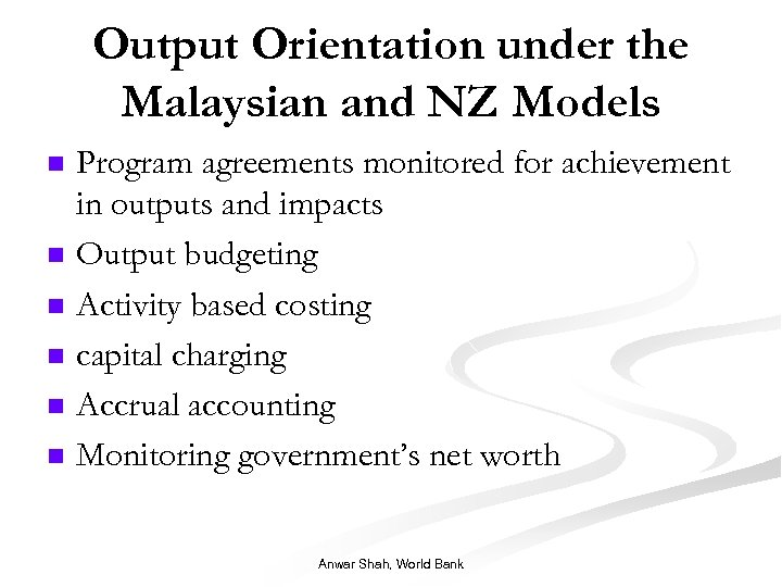 Output Orientation under the Malaysian and NZ Models Program agreements monitored for achievement in