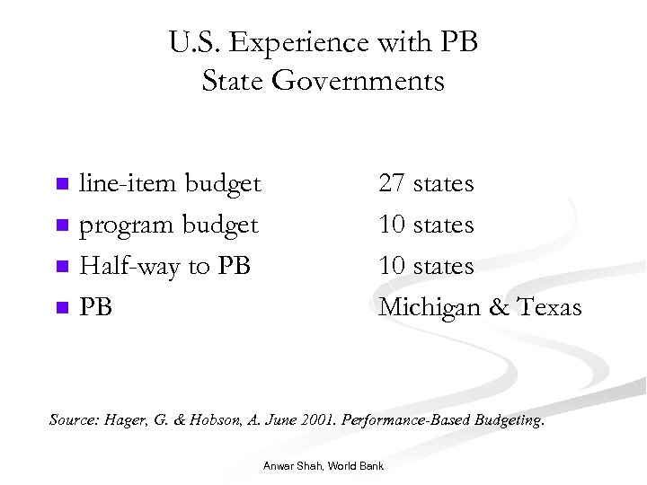 U. S. Experience with PB State Governments line-item budget n program budget n Half-way