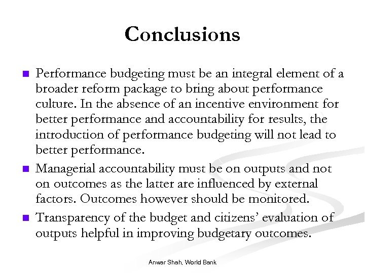Conclusions n n n Performance budgeting must be an integral element of a broader