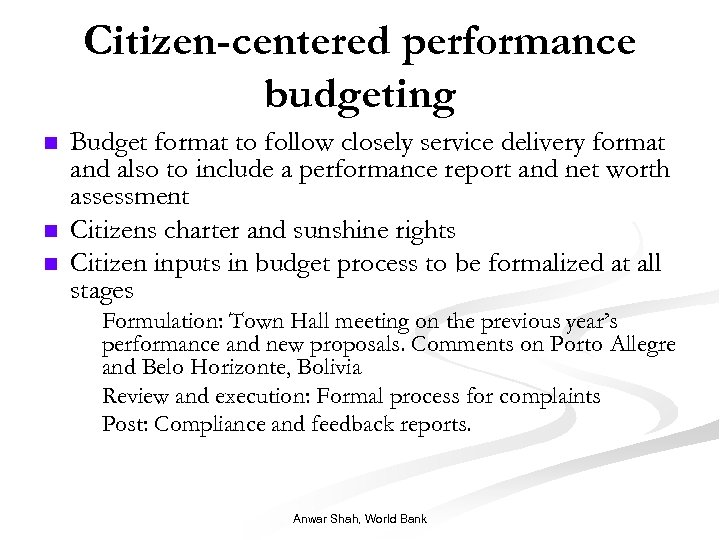 Citizen-centered performance budgeting n n n Budget format to follow closely service delivery format