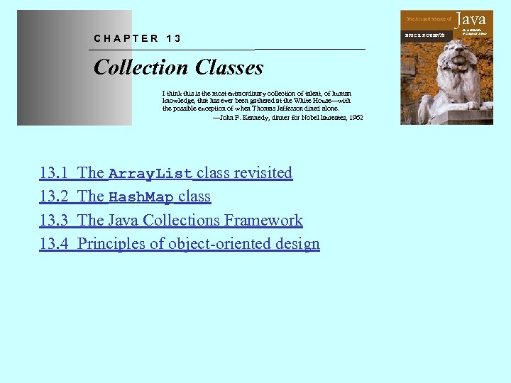 The Art and Science of CHAPTER 13 Collection Classes I think this is the