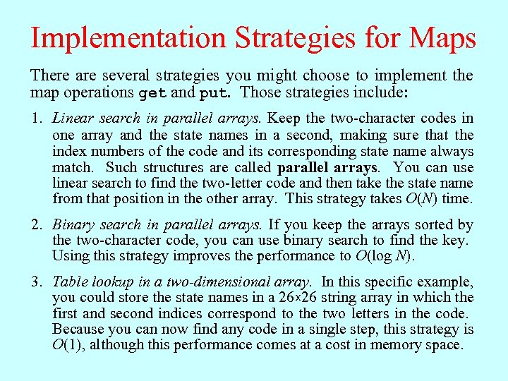 Implementation Strategies for Maps There are several strategies you might choose to implement the