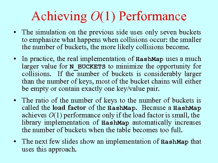 Achieving O(1) Performance • The simulation on the previous side uses only seven buckets