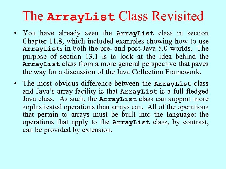 The Array. List Class Revisited • You have already seen the Array. List class
