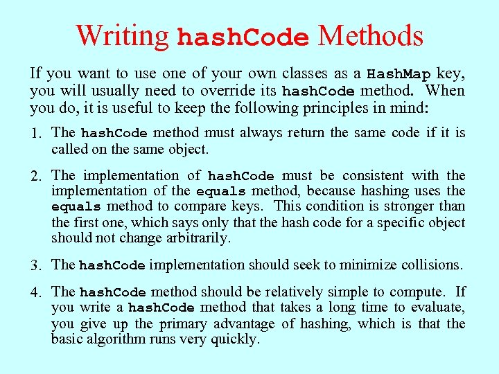 Writing hash. Code Methods If you want to use one of your own classes