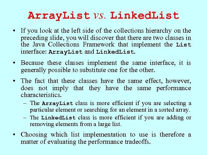 Array. List vs. Linked. List • If you look at the left side of