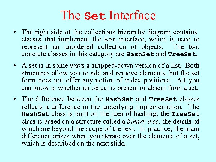 The Set Interface • The right side of the collections hierarchy diagram contains classes