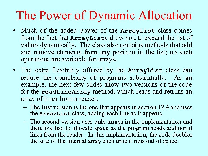 The Power of Dynamic Allocation • Much of the added power of the Array.