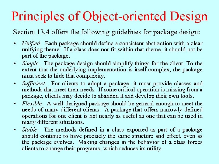 Principles of Object-oriented Design Section 13. 4 offers the following guidelines for package design: