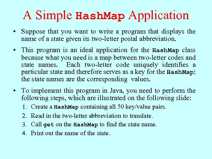 A Simple Hash. Map Application • Suppose that you want to write a program