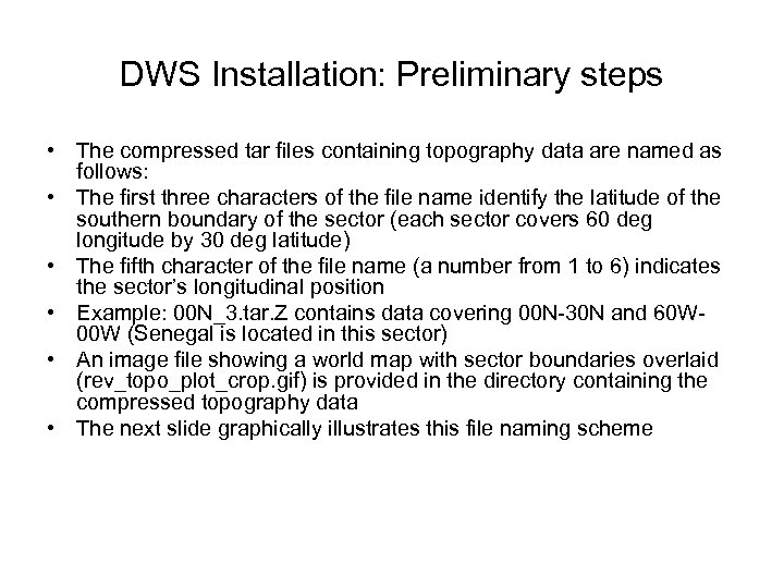 DWS Installation: Preliminary steps • The compressed tar files containing topography data are named