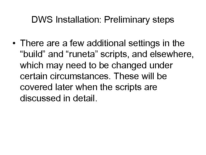 """DWS Installation: Preliminary steps • There a few additional settings in the """"build"""" and"""