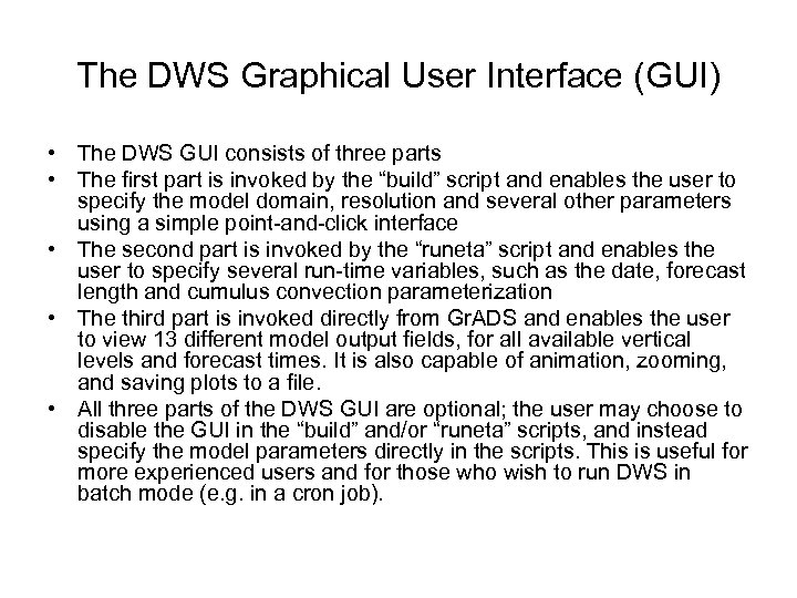 The DWS Graphical User Interface (GUI) • The DWS GUI consists of three parts