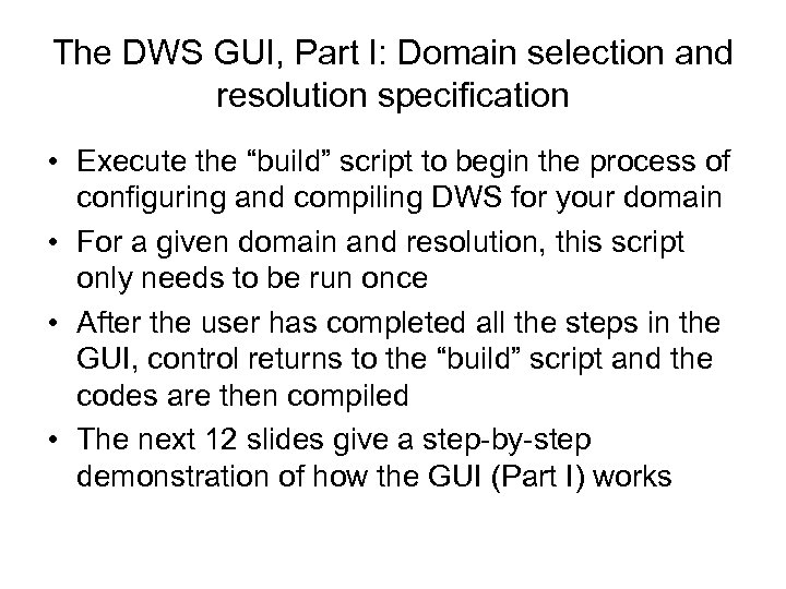 """The DWS GUI, Part I: Domain selection and resolution specification • Execute the """"build"""""""