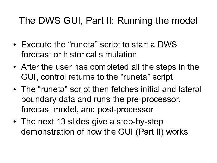"The DWS GUI, Part II: Running the model • Execute the ""runeta"" script to"