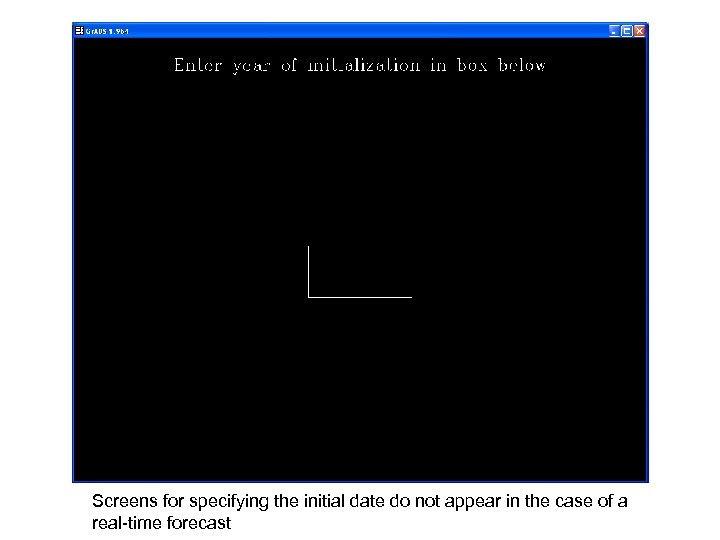 Screens for specifying the initial date do not appear in the case of a