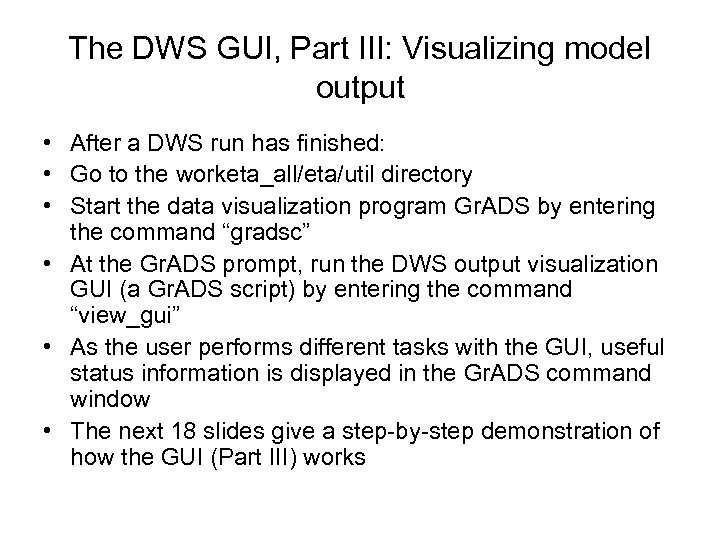 The DWS GUI, Part III: Visualizing model output • After a DWS run has
